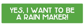 yes-i-want-to-be-a-rain-maker-1